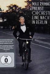 Max Raabe & Palastorchester – Eine Nacht in Berlin
